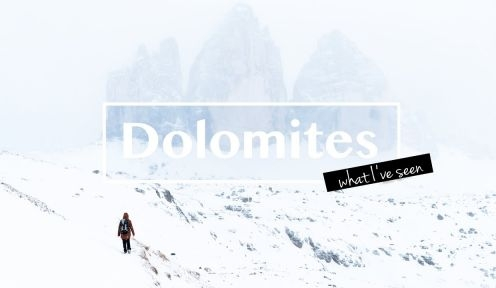 What I've seen: Dolomites